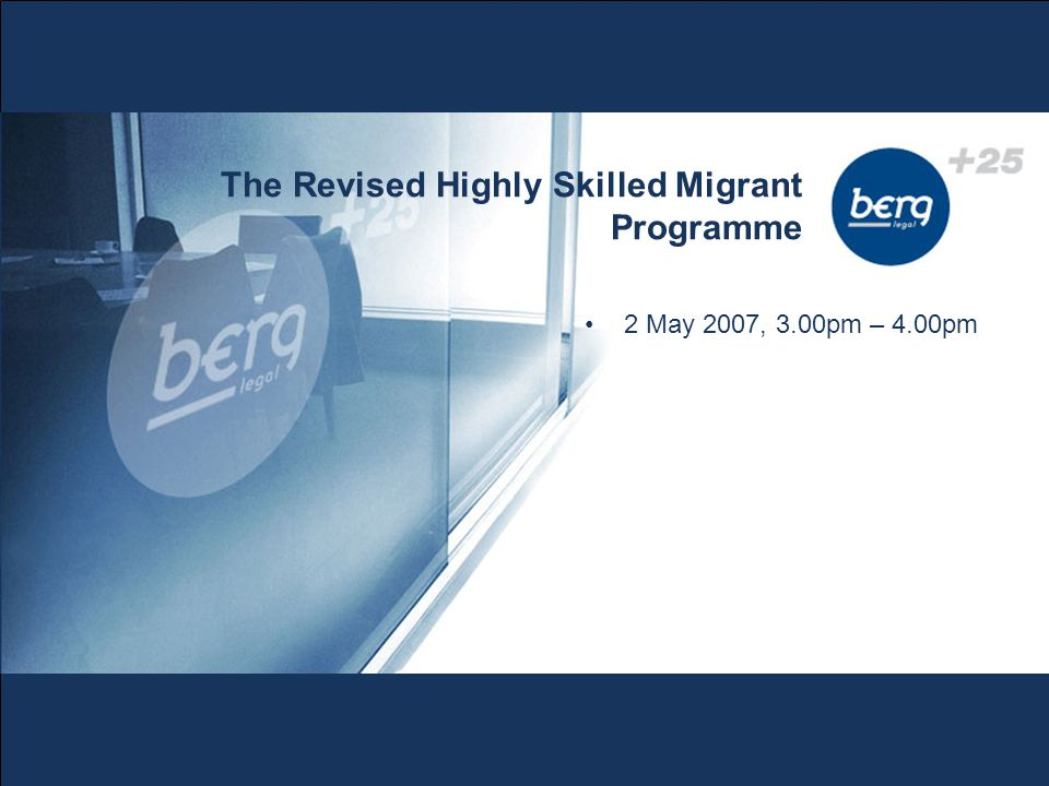 2 May 2007, 3.00pm – 4.00pm The Revised Highly Skilled Migrant Programme