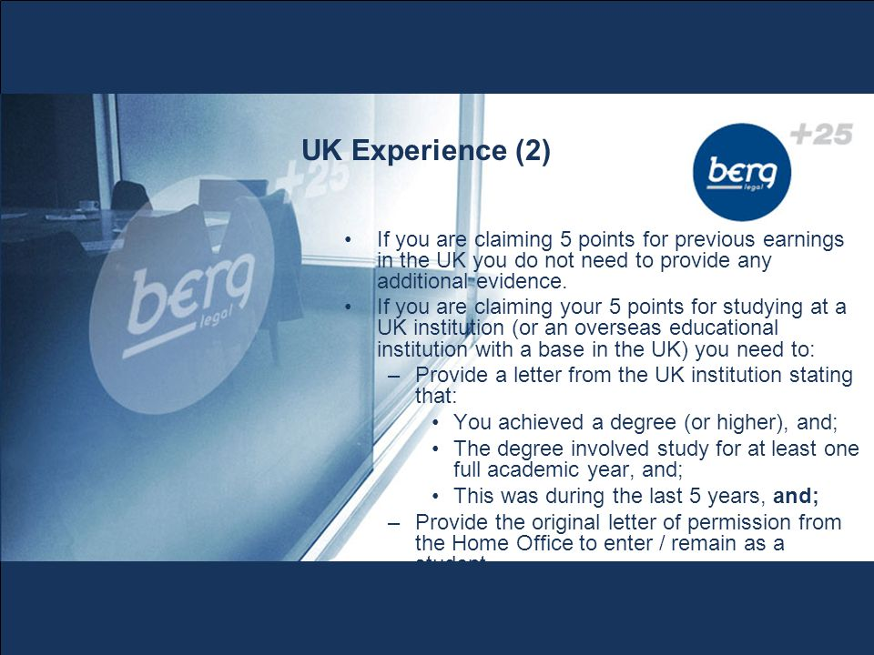 UK Experience (2) If you are claiming 5 points for previous earnings in the UK you do not need to provide any additional evidence.