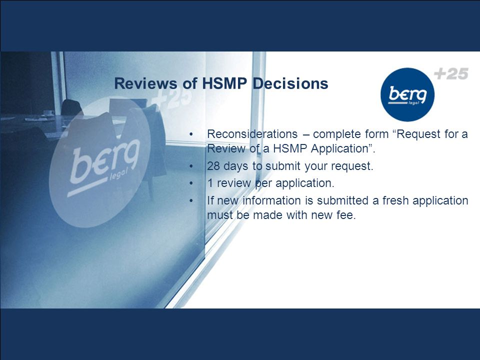 Reviews of HSMP Decisions Reconsiderations – complete form Request for a Review of a HSMP Application .
