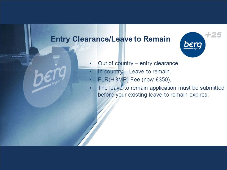 Entry Clearance/Leave to Remain Out of country – entry clearance.