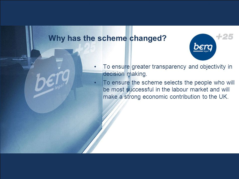 Why has the scheme changed. To ensure greater transparency and objectivity in decision making.