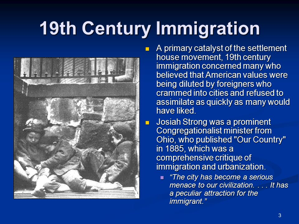 immigration in 19th century essay Immigration this essay explores the history of latino immigration to the us with for detailed data on mexican immigration during the 19th century.