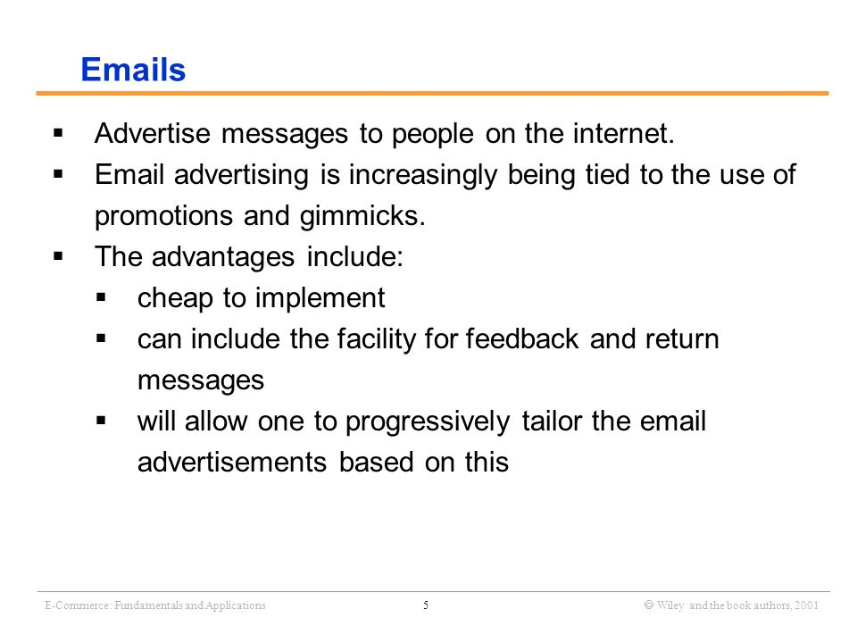 _______________________________________________________________________________________________________________ E-Commerce: Fundamentals and Applications5  Wiley and the book authors, 2001  Advertise messages to people on the internet.