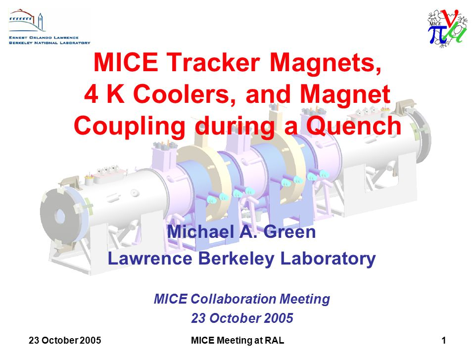 23 October 2005MICE Meeting at RAL1 MICE Tracker Magnets, 4 K Coolers, and Magnet Coupling during a Quench Michael A.