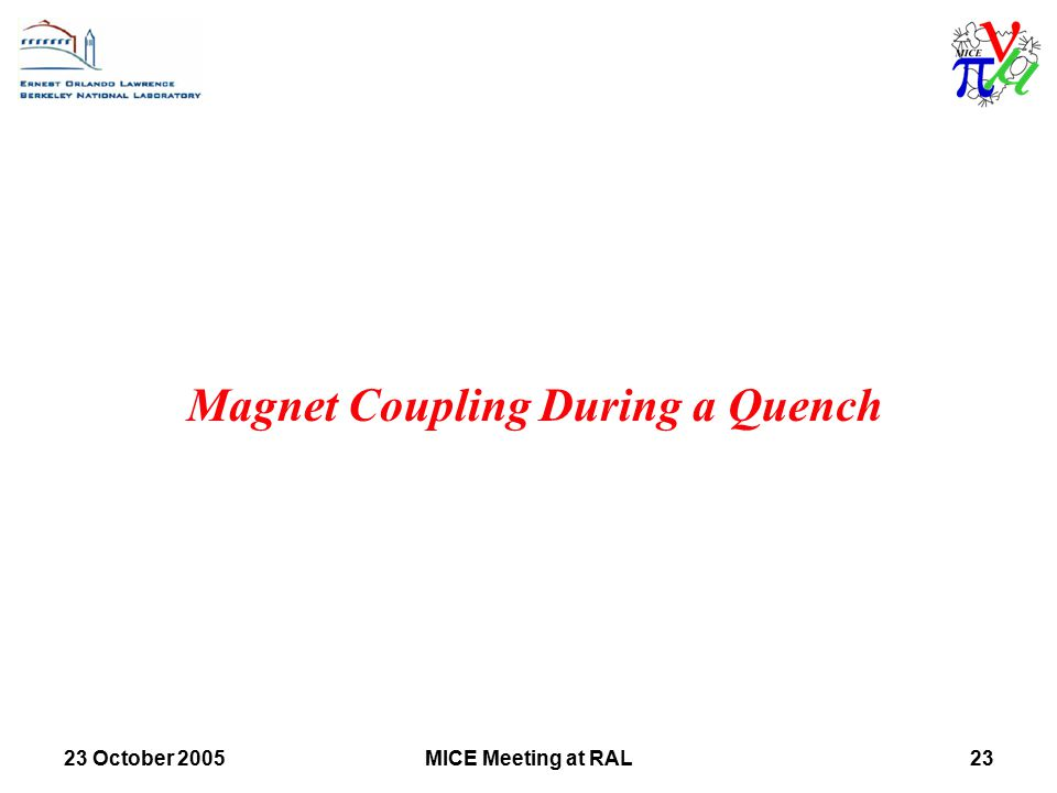 23 October 2005MICE Meeting at RAL23 Magnet Coupling During a Quench