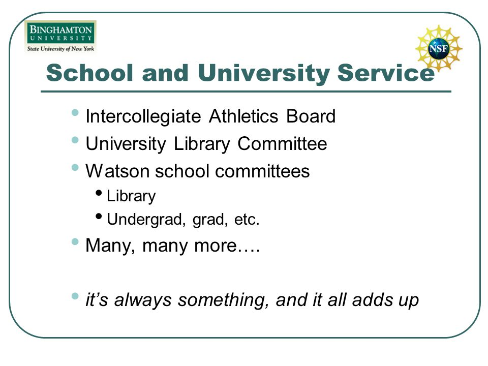 School and University Service Intercollegiate Athletics Board University Library Committee Watson school committees Library Undergrad, grad, etc.