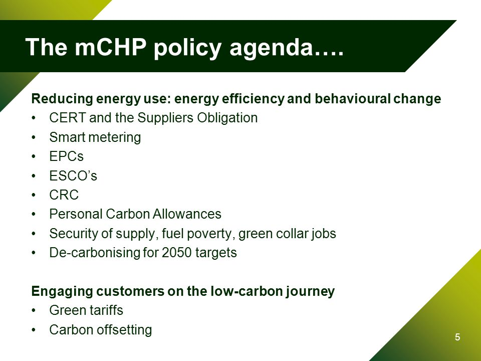 5 The mCHP policy agenda….