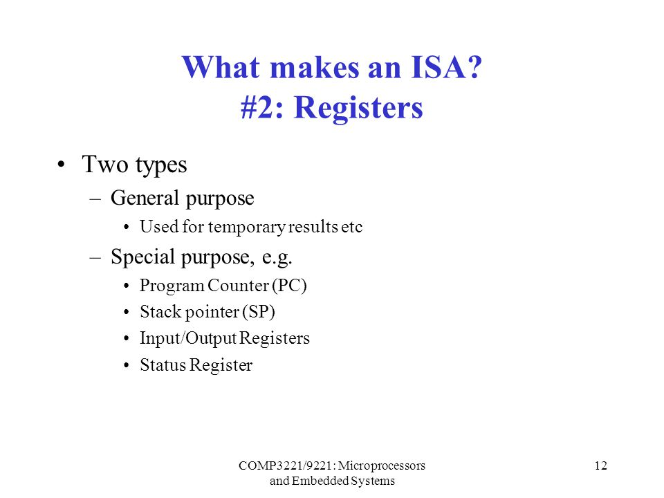 COMP3221/9221: Microprocessors and Embedded Systems 12 What makes an ISA.