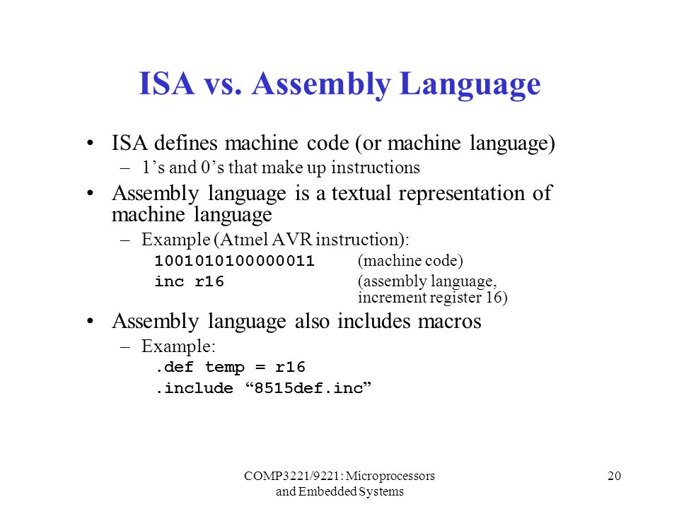 COMP3221/9221: Microprocessors and Embedded Systems 20 ISA vs.