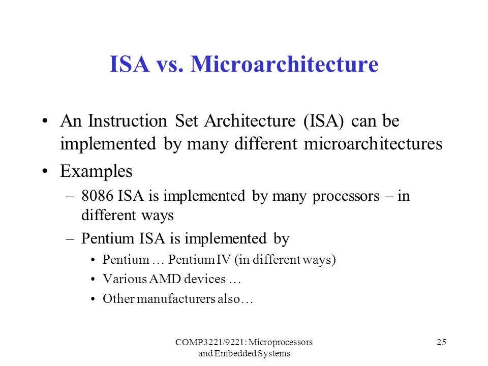 COMP3221/9221: Microprocessors and Embedded Systems 25 ISA vs.