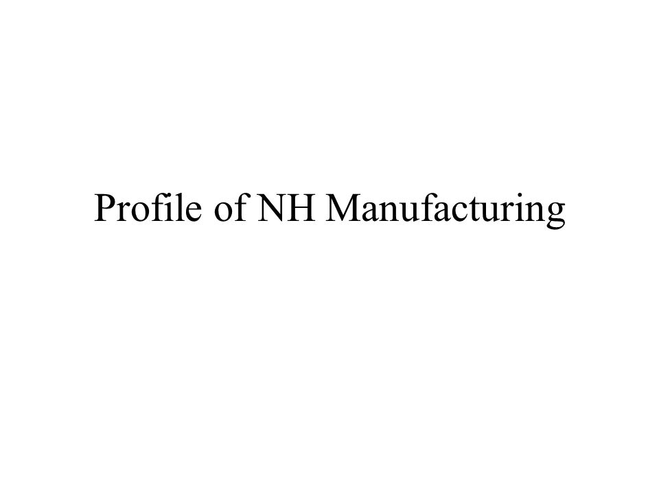 Profile of NH Manufacturing
