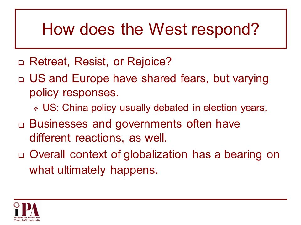 How does the West respond.  Retreat, Resist, or Rejoice.