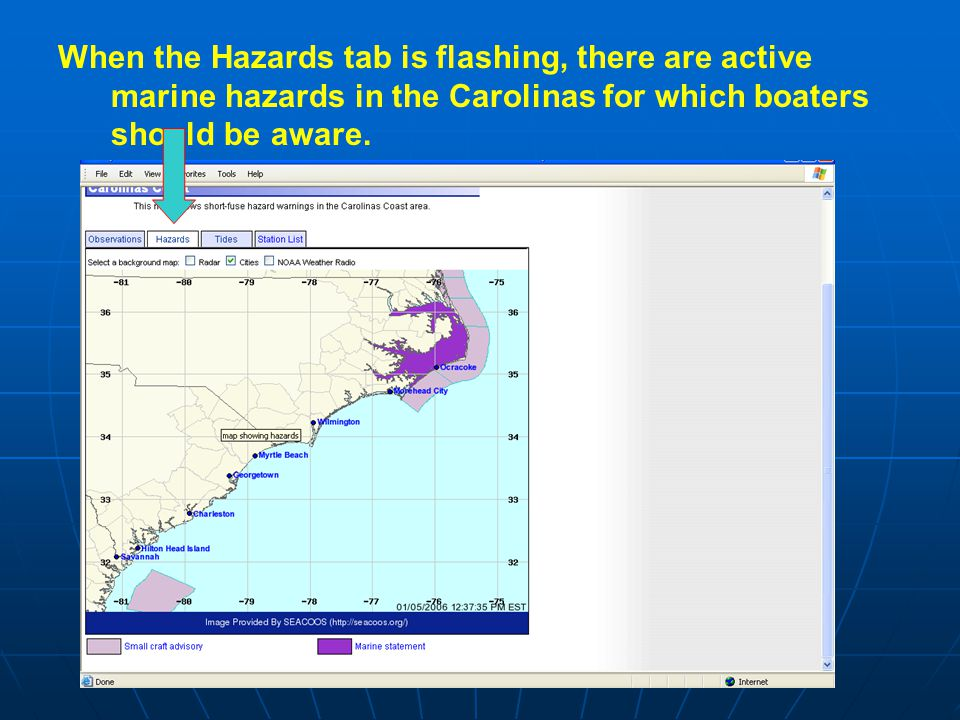 When the Hazards tab is flashing, there are active marine hazards in the Carolinas for which boaters should be aware.