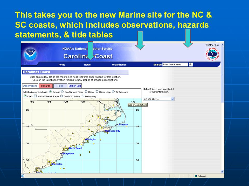 This takes you to the new Marine site for the NC & SC coasts, which includes observations, hazards statements, & tide tables