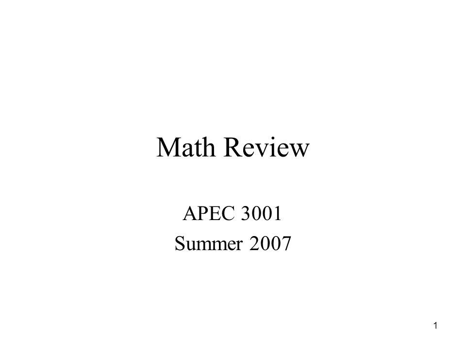 1 Math Review APEC 3001 Summer 2007