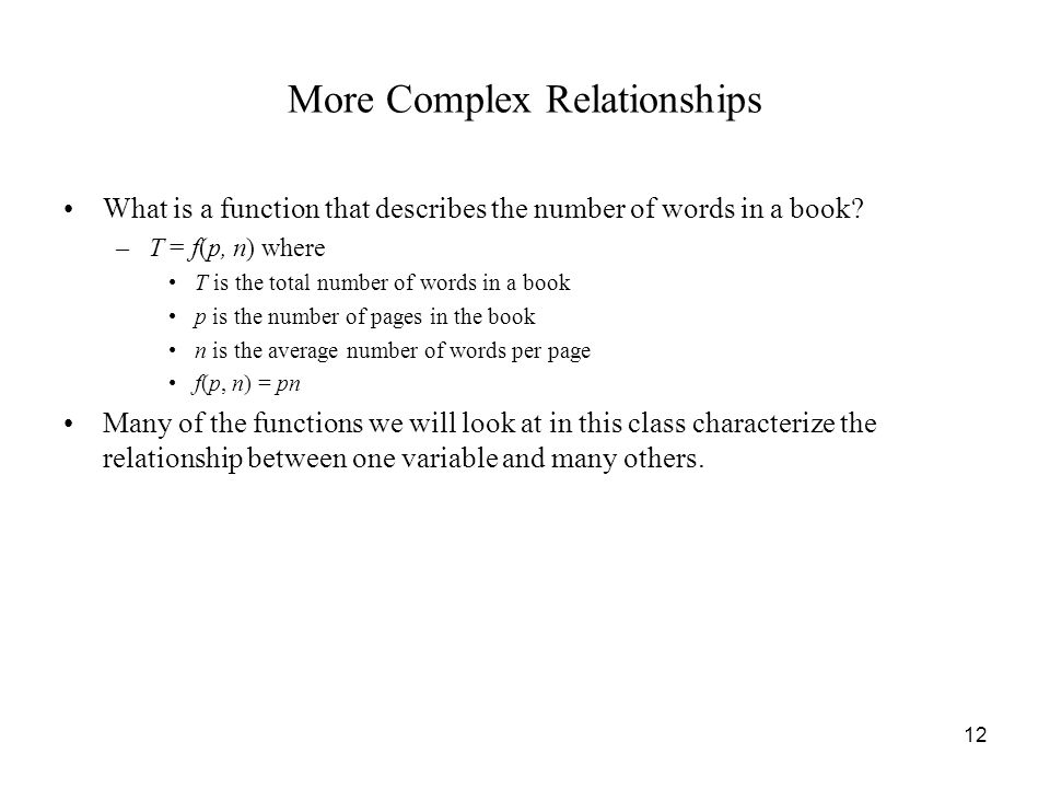 12 More Complex Relationships What is a function that describes the number of words in a book.