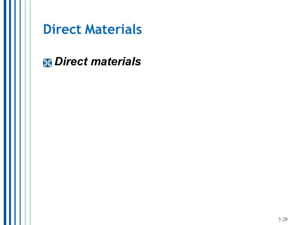 Direct Materials  Direct materials 5-29