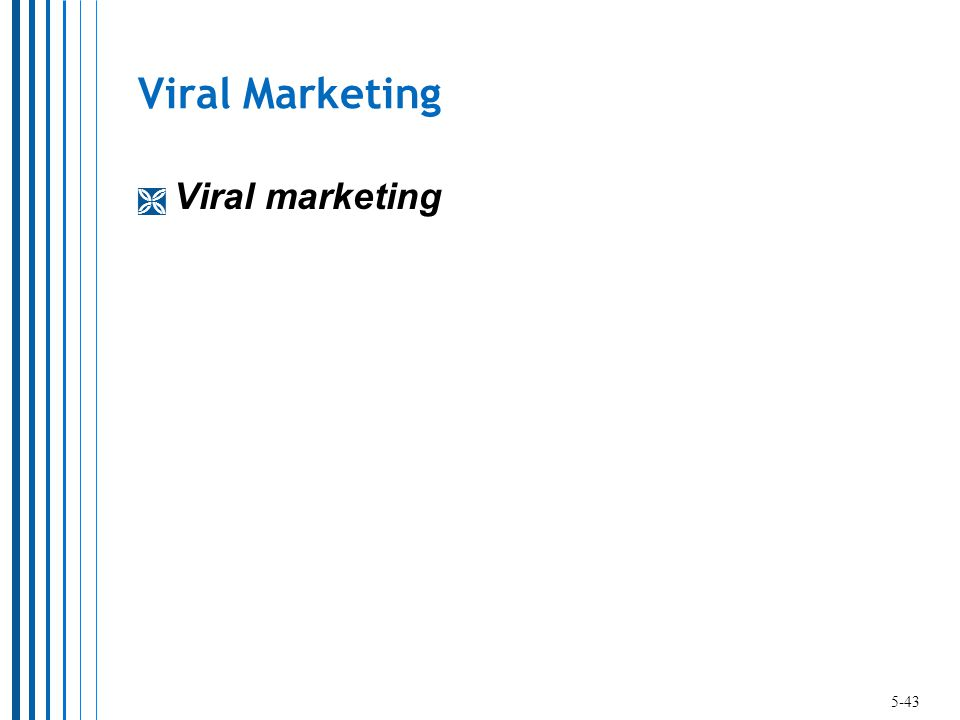 Viral Marketing  Viral marketing 5-43