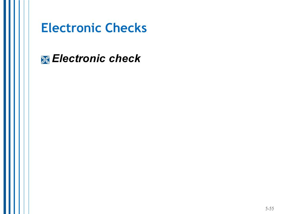 Electronic Checks  Electronic check 5-55