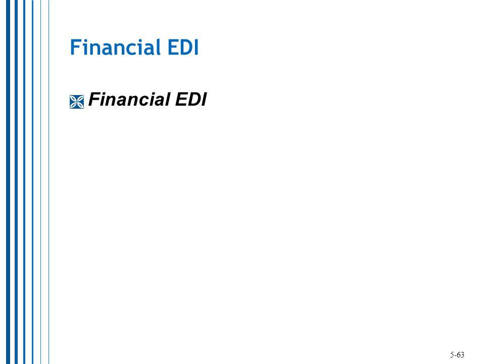 Financial EDI  Financial EDI 5-63