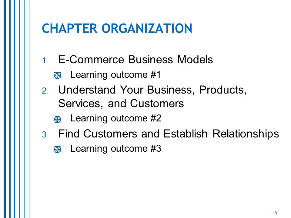 CHAPTER ORGANIZATION 1. E-Commerce Business Models  Learning outcome #1 2.