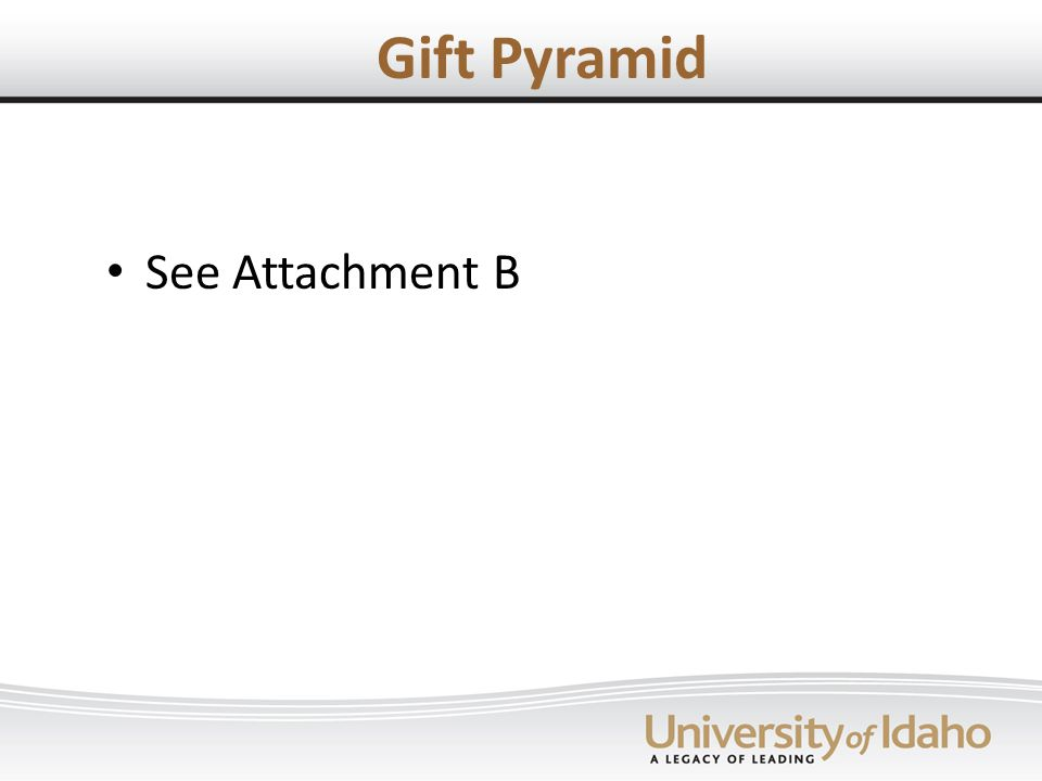 Gift Pyramid See Attachment B