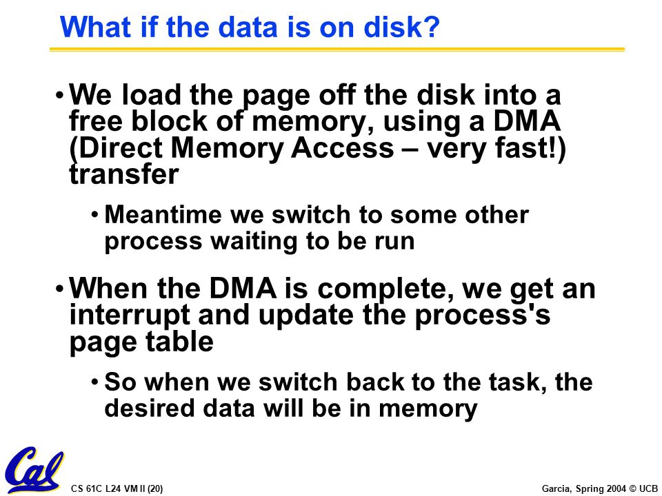 CS 61C L24 VM II (20) Garcia, Spring 2004 © UCB What if the data is on disk.