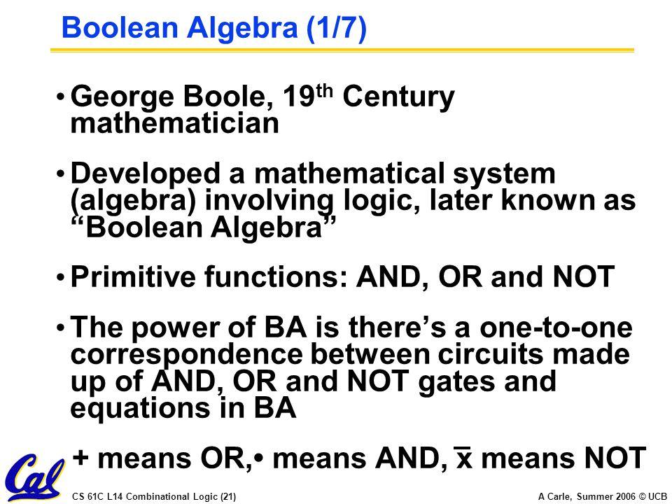 CS 61C L14 Combinational Logic (1) A Carle, Summer 2006 © UCB inst ...