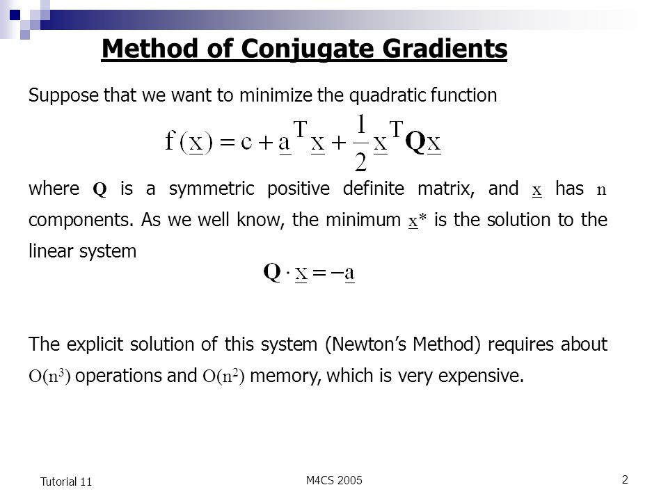 M4CS Tutorial 11 Suppose that we want to minimize the quadratic function where Q is a symmetric positive definite matrix, and x has n components.