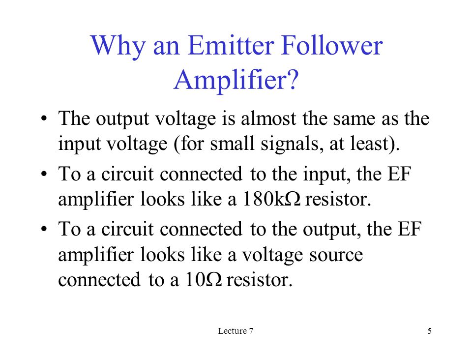 Lecture 75 Why an Emitter Follower Amplifier.