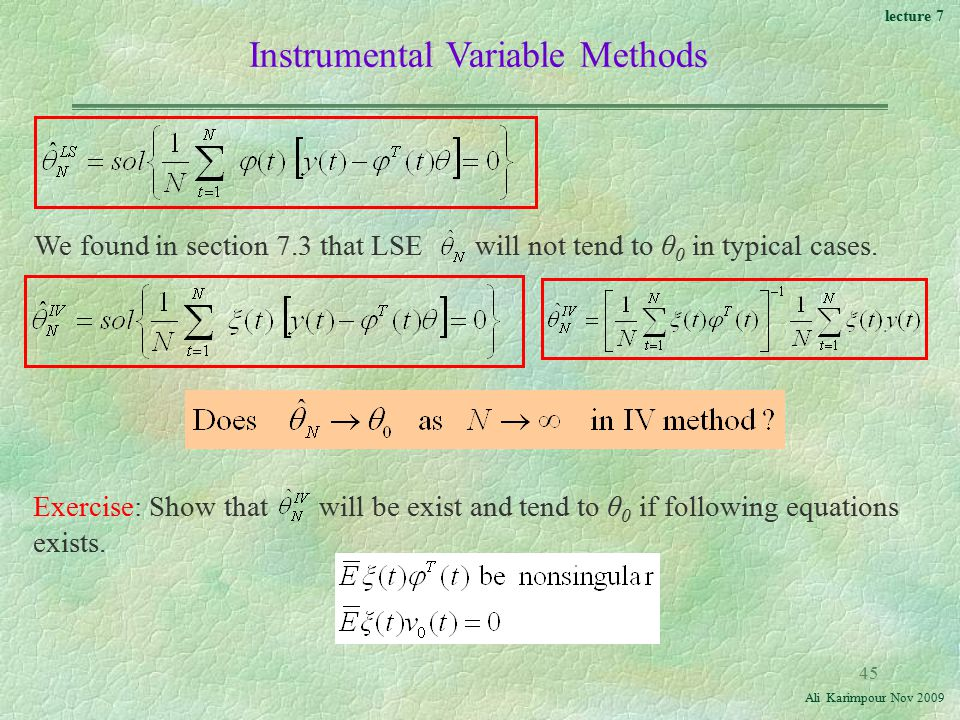 lecture 7 Ali Karimpour Nov Instrumental Variable Methods Exercise: Show that will be exist and tend to θ 0 if following equations exists.