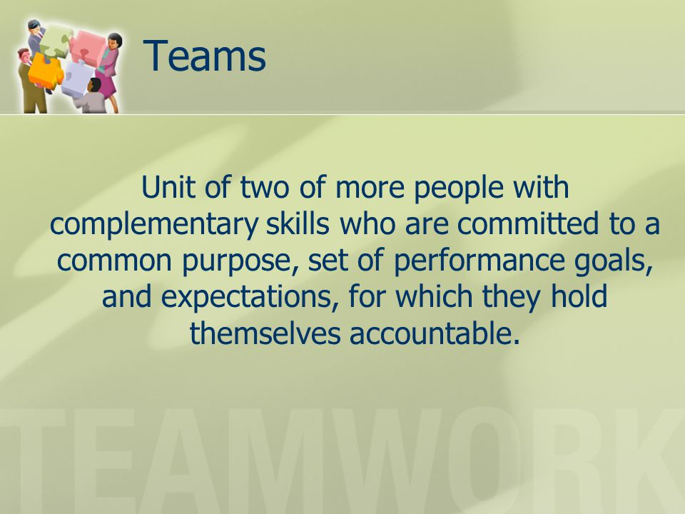 Now its your turn to work together as a team to accomplish a goal