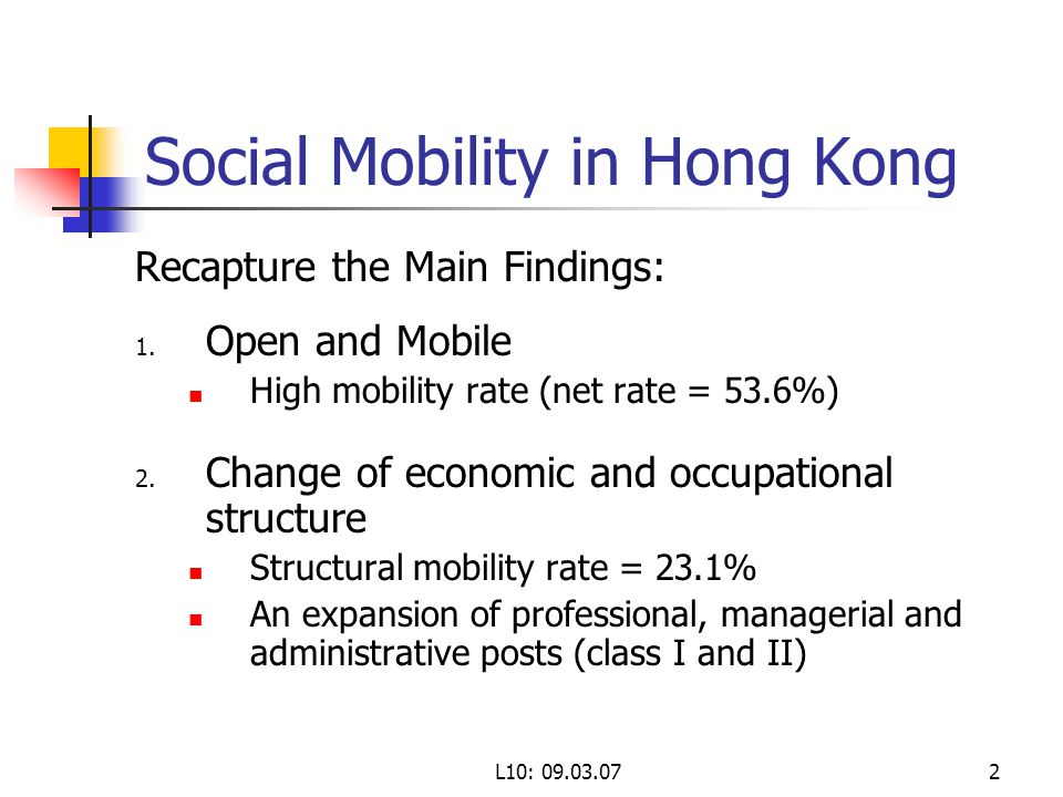 L10: Social Mobility in Hong Kong Recapture the Main Findings: 1.