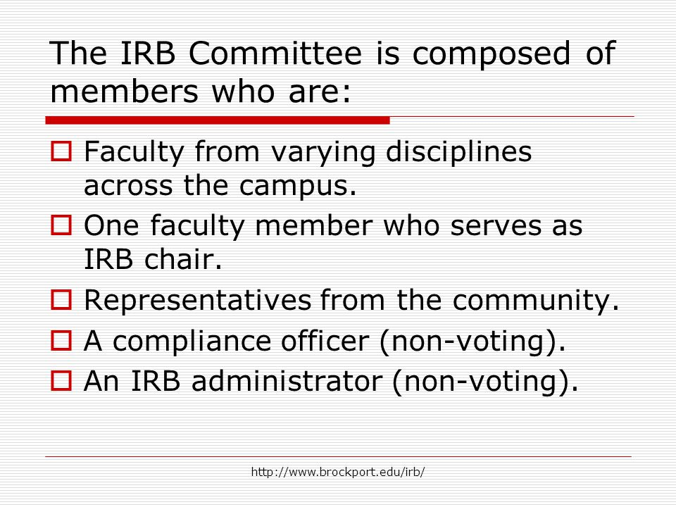 The IRB Committee is composed of members who are:  Faculty from varying disciplines across the campus.
