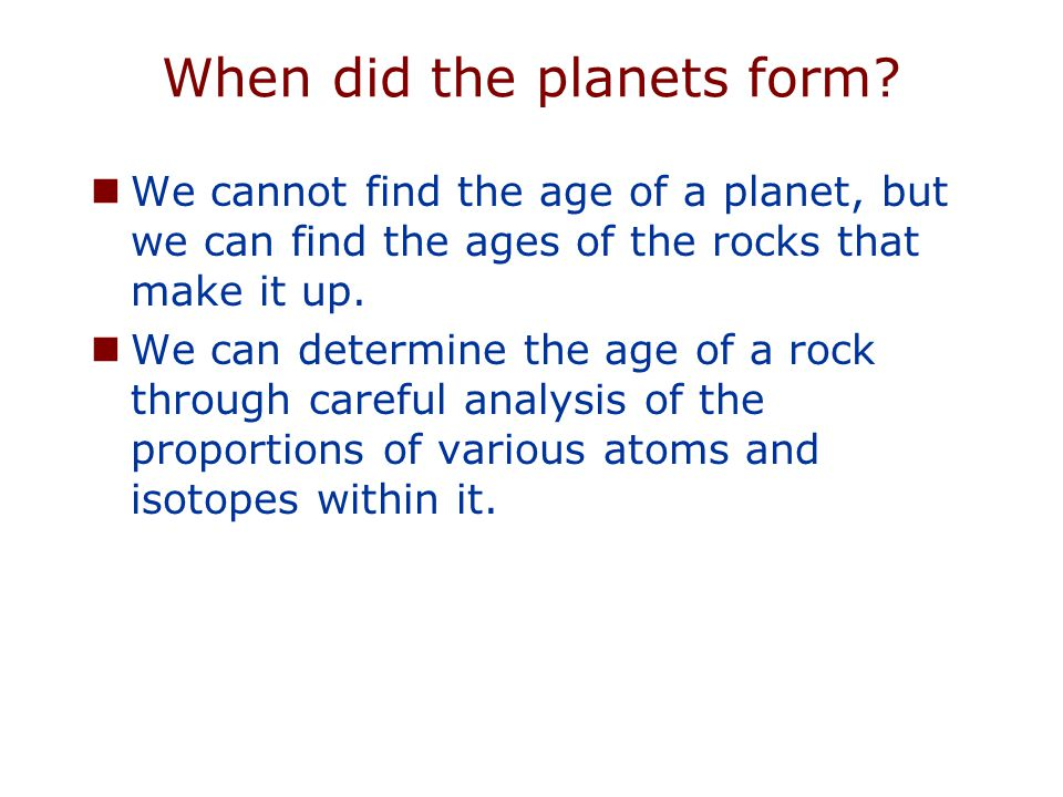 When did the planets form.