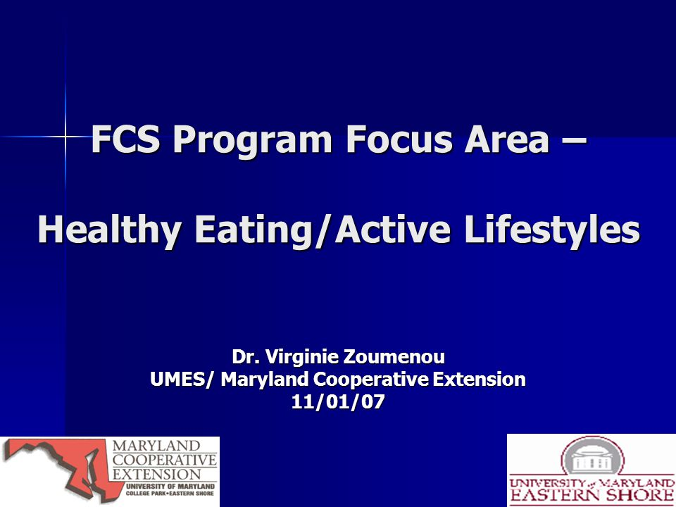FCS Program Focus Area – Healthy Eating/Active Lifestyles Dr.