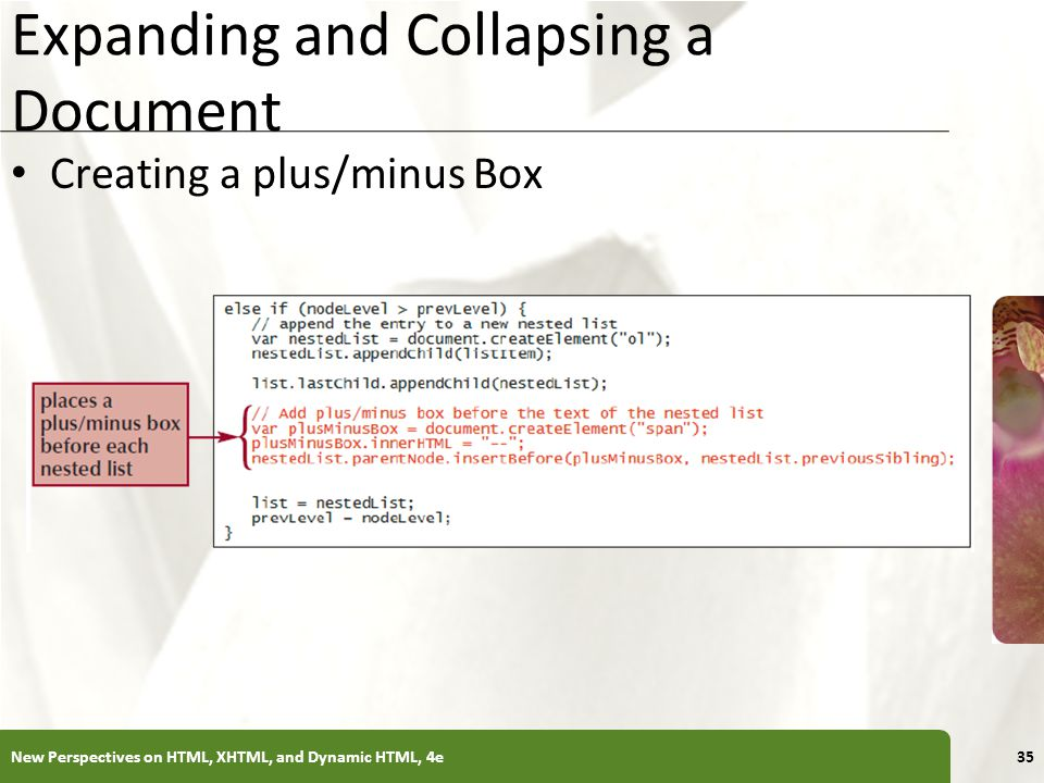XP Expanding and Collapsing a Document Creating a plus/minus Box New Perspectives on HTML, XHTML, and Dynamic HTML, 4e35