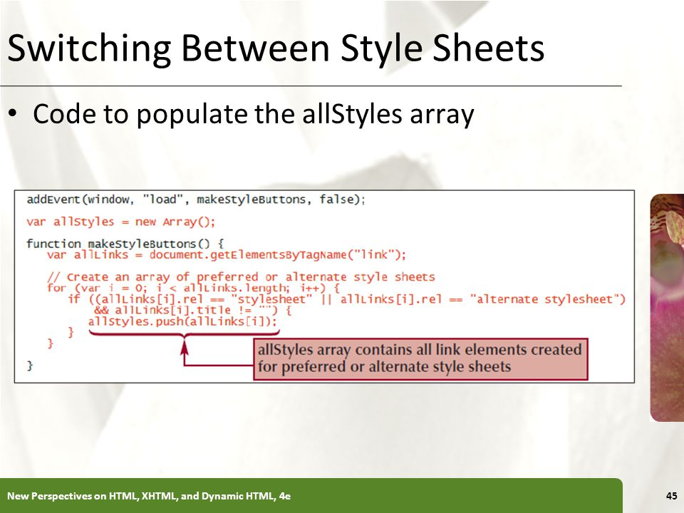XP Switching Between Style Sheets Code to populate the allStyles array New Perspectives on HTML, XHTML, and Dynamic HTML, 4e45
