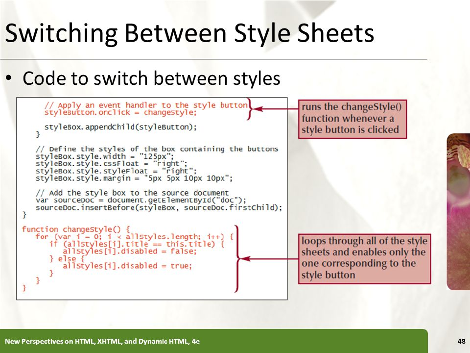 XP Switching Between Style Sheets Code to switch between styles New Perspectives on HTML, XHTML, and Dynamic HTML, 4e48