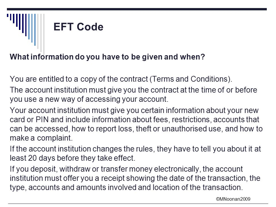 ©MNoonan2009 EFT Code What information do you have to be given and when.