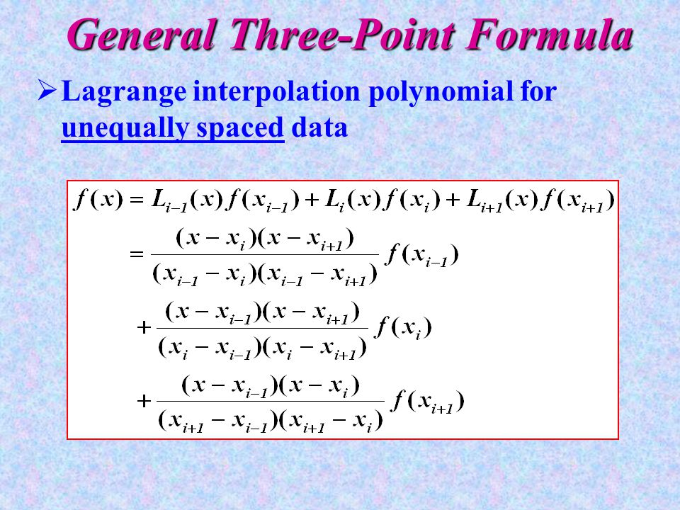General Three-Point Formula  Lagrange interpolation polynomial for unequally spaced data