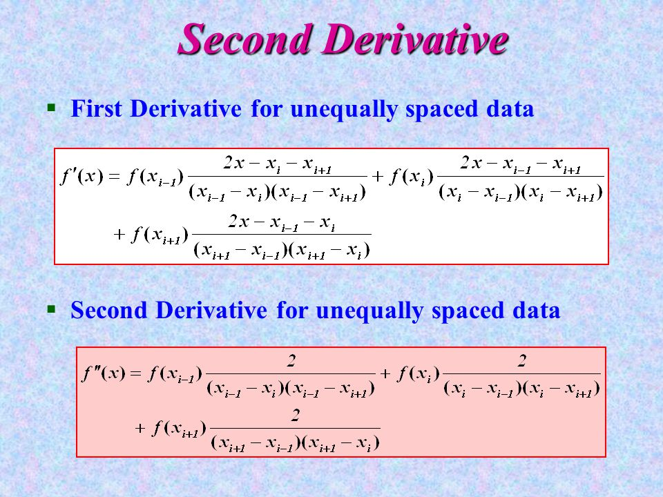 Second Derivative §First Derivative for unequally spaced data §Second Derivative for unequally spaced data