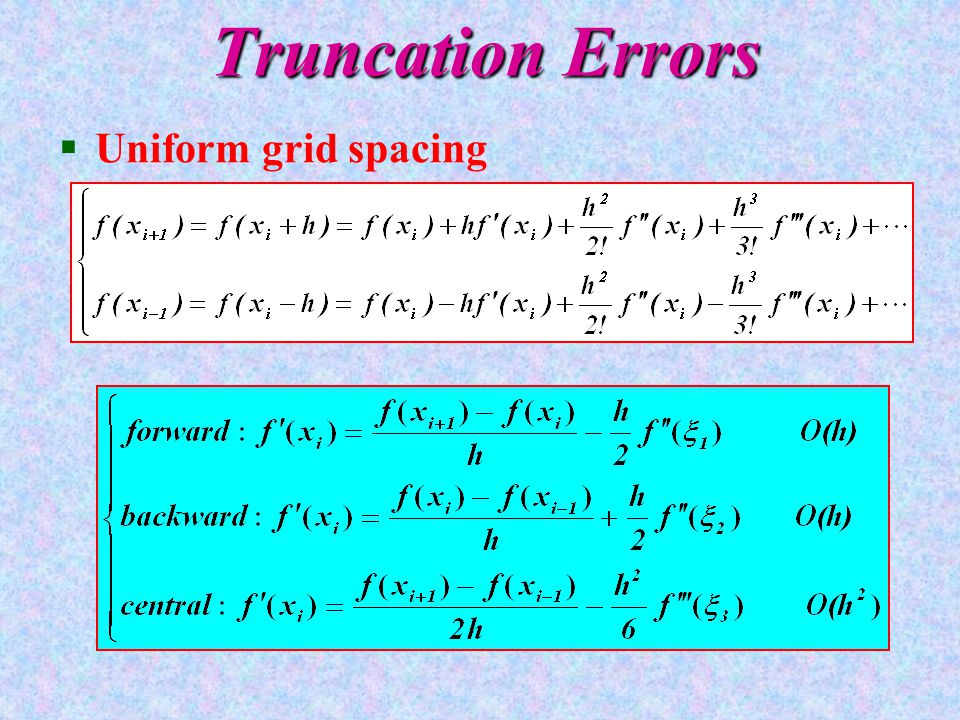 Truncation Errors §Uniform grid spacing