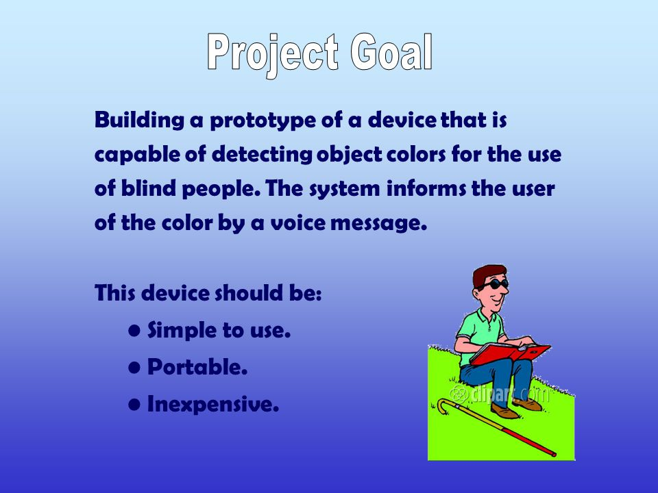 Building a prototype of a device that is capable of detecting object colors for the use of blind people.