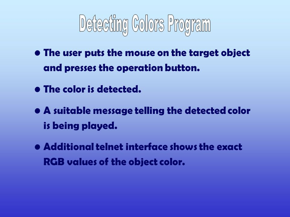The user puts the mouse on the target object and presses the operation button.