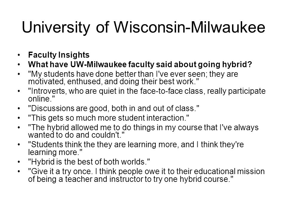 University of Wisconsin-Milwaukee Faculty Insights What have UW-Milwaukee faculty said about going hybrid.