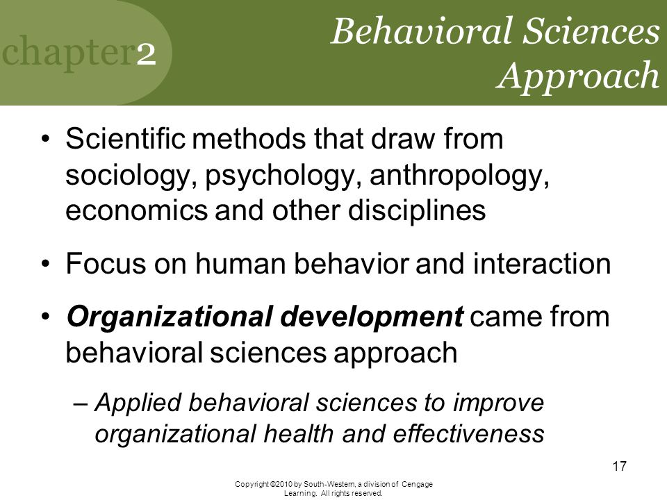 chapter2 Copyright ©2010 by South-Western, a division of Cengage Learning. All rights reserved. 17 Behavioral Sciences Approach Scientific methods tha