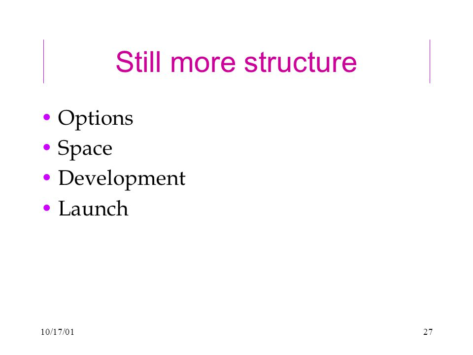 10/17/0127 Still more structure Options Space Development Launch