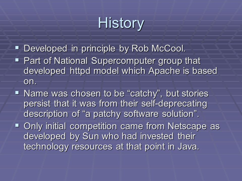 History  Developed in principle by Rob McCool.