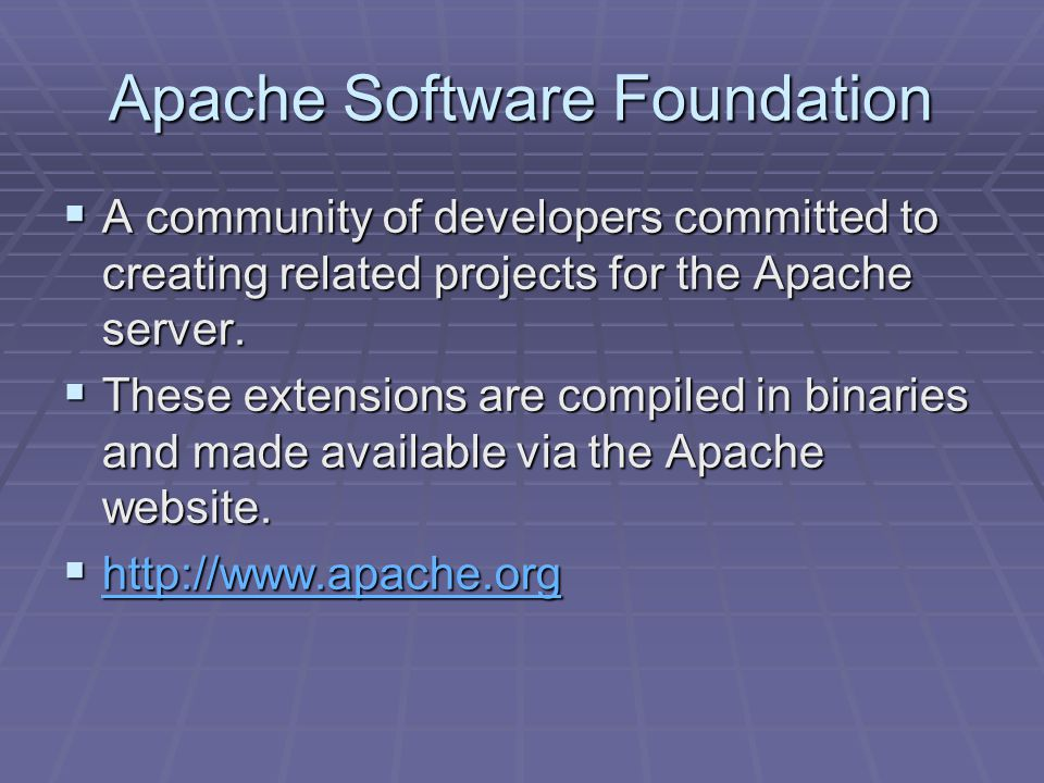 Apache Software Foundation  A community of developers committed to creating related projects for the Apache server.